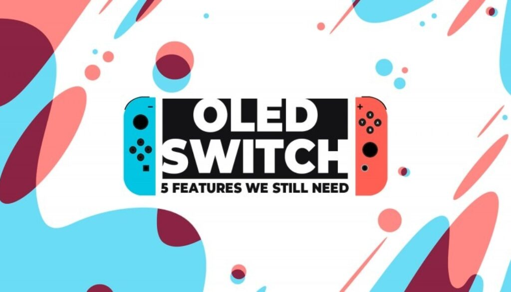 5-oled-switch_features_we_need.jpg