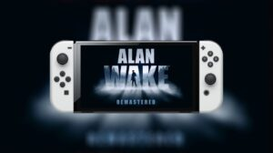 Alan Wake Remastered may be coming to Switch after launch